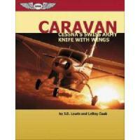 【预订】Caravan: Cessna's Swiss Army Knife with Wings