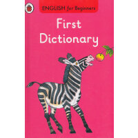 English for Beginners:First Dictionary 我的第一本英语词典ISBN9780723