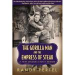 【预订】The Gorilla Man and the Empress of Steak: A New