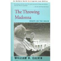 【预订】The Throwing Madonna: Essays on the Brain