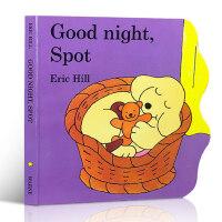 【顺丰速运】英文进口原版 Eric Hill:Good Night Spot 小玻,晚安 儿童启蒙图画故事纸板书 3-