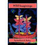 【预订】Wild Imaginings