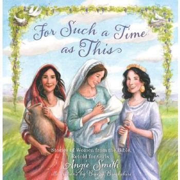 【预订】For Such a Time as This: Stories of Women from the Bible, Retold for Girls 预订商品,需要1-3个月发货,非质量问题不接受退换货。