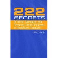 【�A�】222 Secrets of Hiring, Managing, and Retaining Great