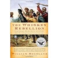 The Whiskey Rebellion 威士忌酒叛乱