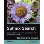 【预订】Sphinx Search Beginner's Guide
