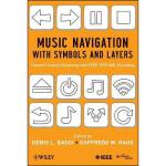 【预订】Music Navigation with Symbols and Layers: Toward