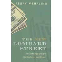 【预订】The New Lombard Street: How the Fed Became the