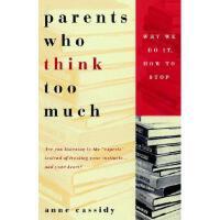 【预订】Parents Who Think Too Much: Why We Do It, How to
