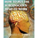 【预订】How to Put the Subconscious Mind to Work