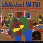 【预订】In Daddy's Arms I Am Tall: African Americans Celebratin
