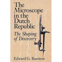 【预订】The Microscope in the Dutch Republic: The Shaping of