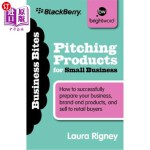 【中商海外直订】Pitching Products for Small Business: How to Succes