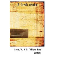 A Greek reader (Greek Edition) [ISBN: 978-1110294367]