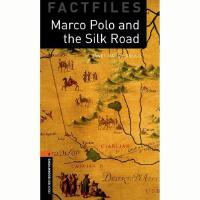 Oxford Bookworms Library Factfiles Marco Polo and the SilkR