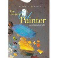 【预订】The Complete Oil Painter: The Essential Reference
