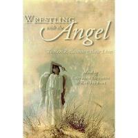 【预订】Wrestling with the Angel: Women Reclaiming Their
