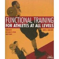【预订】Functional Training for Athletes at All Levels:
