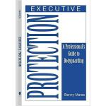 【预订】Executive Protection: A Professionals Guide to