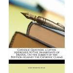 【预订】Catholic Question. a Letter Addressed to the Inhabitant