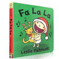 英文原版绘本 Fa La La 培养宝宝行为习惯系列纸板书:圣诞唱歌 名家Leslie Patricelli 幼儿启蒙