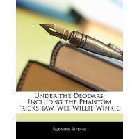 【预订】Under the Deodars: Includng the Phantom 'Rickshaw. Wee