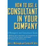 【预订】How To Use A Consultant In Your Company: A Managers'