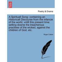 【预订】A Spirituall Song: Conteining an Historicall