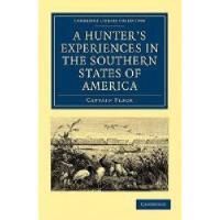 【预订】A Hunter's Experiences in the Southern States of