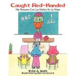【预订】Caught Red-Handed/Me Pescaron Con Las Maos En La