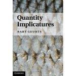 【预订】Quantity Implicatures Y9780521769136