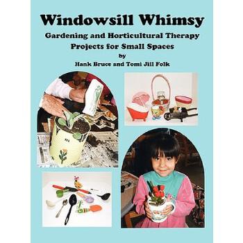 【预订】Windowsill Whimsy, Gardening & Horticultural Therapy Projects for Small Spaces 预订商品,需要1-3个月发货,非质量问题不接受退换货。