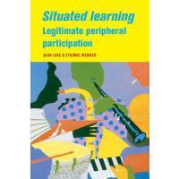 【预订】Situated Learning: Legitimate Peripheral Participation