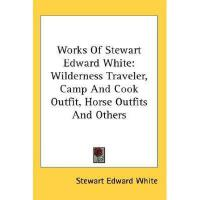 【预订】Works of Stewart Edward White: Wilderness Traveler