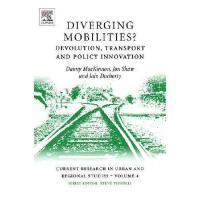 【预订】Diverging Mobilities: Devolution, Transport and