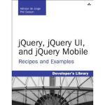 【预订】jQuery, jQuery UI, and jQuery Mobile: Recipes and