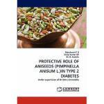【预订】Protective Role of Aniseeds (Pimpinella Anisum L.)in