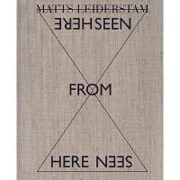 【预订】Matts Leiderstam: Seen from Here