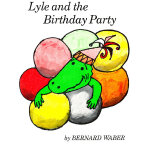 Lyle and the Birthday Party 鳄鱼莱尔的生日派对 9780395174517