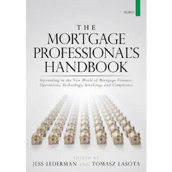 【预订】The Mortgage Professional's Handbook: Succeeding in the New World of Mortgage Finance: Operations, Technology, Servicing, and Compliance 预订商品,需要1-3个月发货,非质量问题不接受退换货。