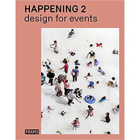 HAPPENING 2: DESIGN FOR EVENTS 活动设计 展览展示 商业展览书