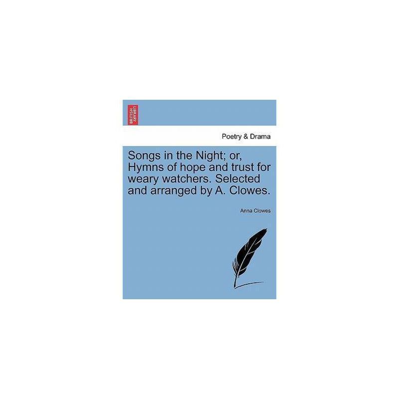 【预订】Songs in the Night; Or, Hymns of Hope and Trust for 美国库房发货,通常付款后3-5周到货!