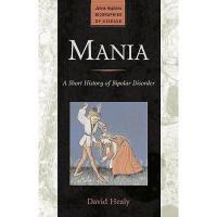 【预订】Mania: A Short History of Bipolar Disorder