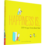 Happiness Is ... 200 Things I Love About Dad 英文原版 幸福是 我爱爸爸的