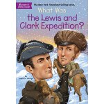 What Was the Lewis and Clark Expedition? 刘易斯和克拉克的探险【英文原版童书