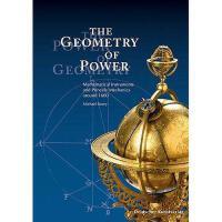 【预订】The Geometry of Power: Mathematical Instruments and