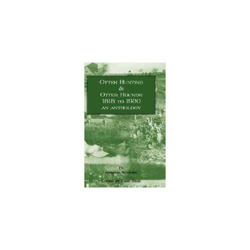 【预订】Otter Hunting & Otter Hounds - 1818 to 1930 - An 美国库房发货,通常付款后3-5周到货!