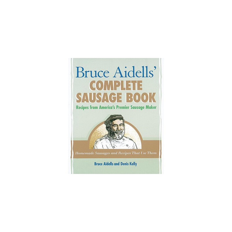 【预订】Bruce Aidells' Complete Sausage Book  Recipes from America's Premier Sausage Maker 预订商品,需要1-3个月发货,非质量问题不接受退换货。