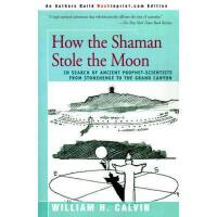 【预订】How the Shaman Stole the Moon: In Search of Ancient