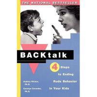 【预订】Backtalk: Four Steps to Ending Rude Behavior in Your
